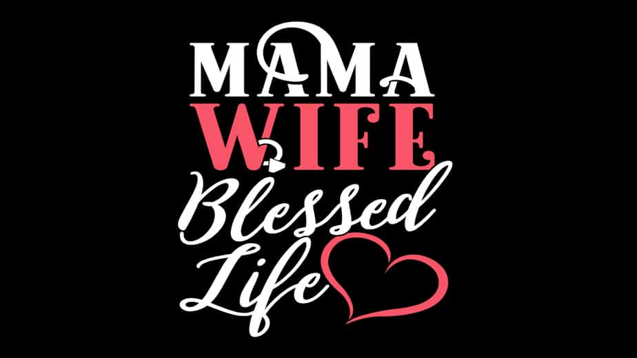 Mama Wife Blessed Life