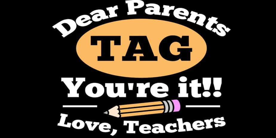 Dear Parents Tag You're It Love Teachers
