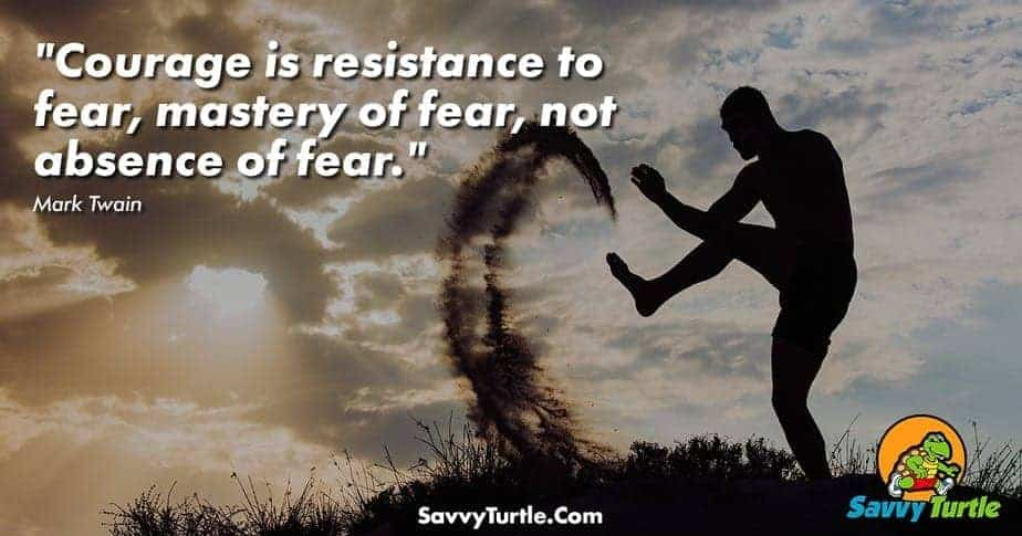 Courage is resistance to fear mastery of fear not absence of fear