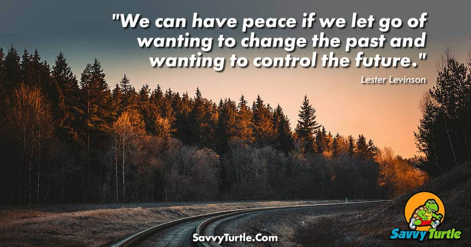We can have peace if we let go of wanting to change