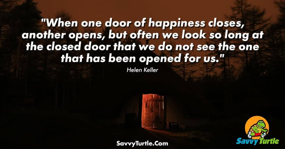 When one door of happiness closes another opens
