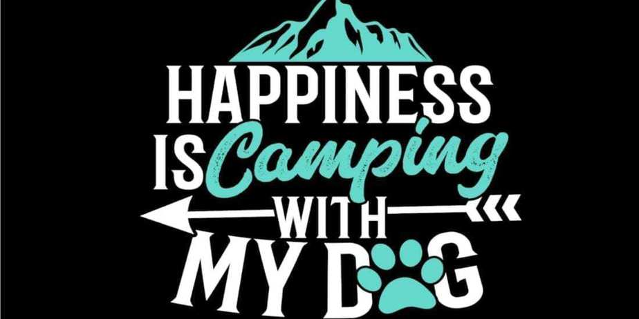 Savvy Turtle Happiness Is Camping with My Dog