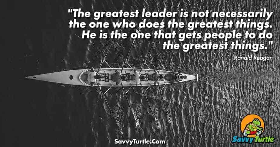The greatest leader is not necessarily the one
