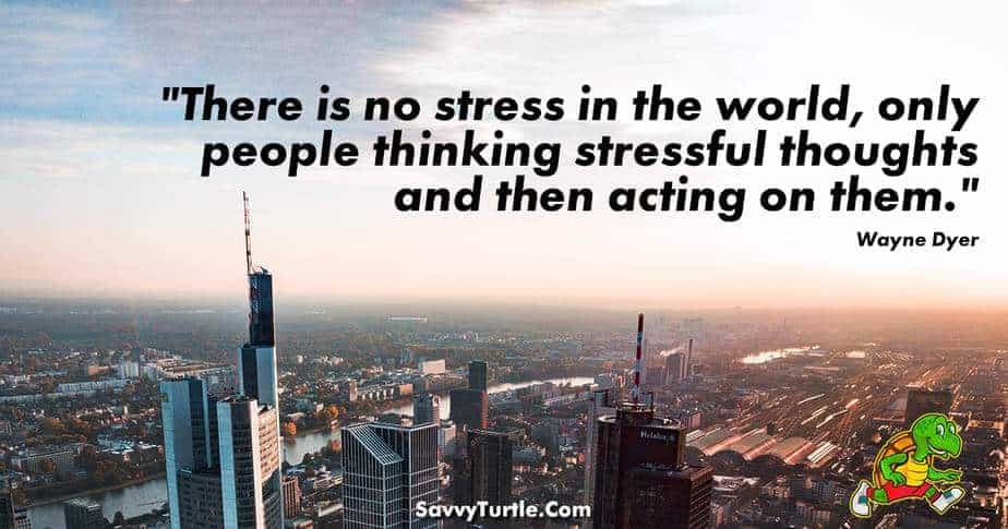 There is no stress in the world only people thinking