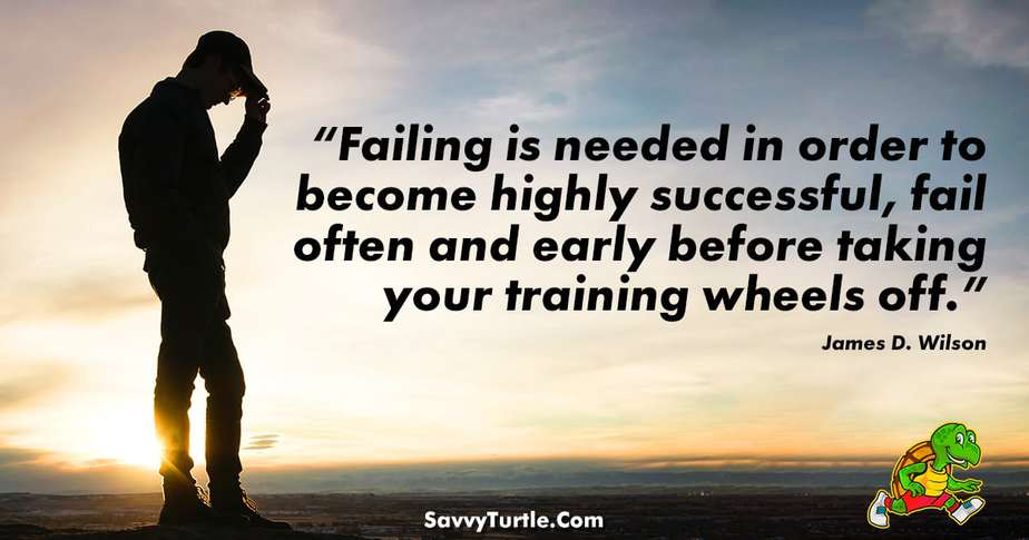 Failing is needed in order to become highly successful