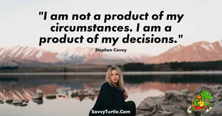 I am not a product of my circumstances