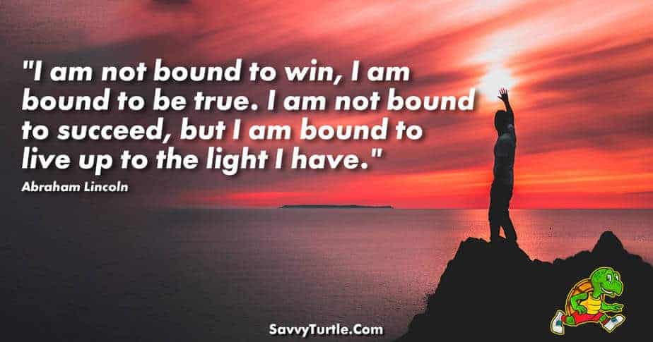 I am not bound to win I am bound to be true