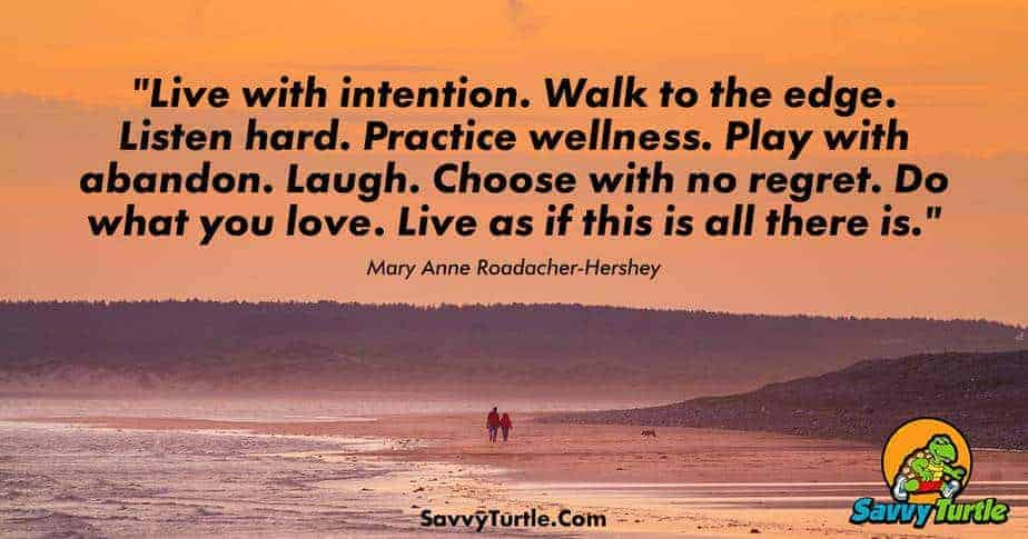 Live with intention Walk to the edge