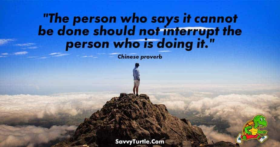 The person who says it cannot be done should not