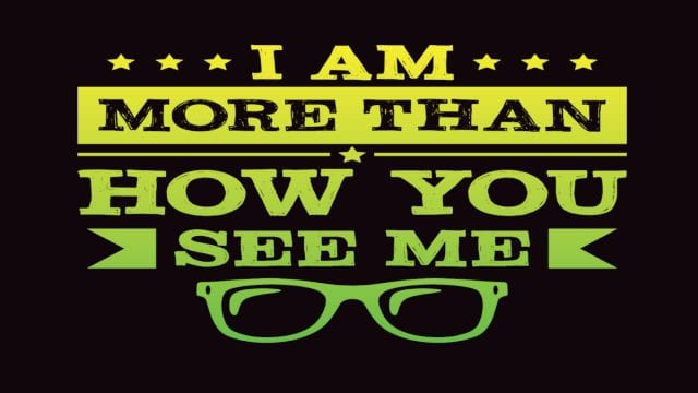 I Am More Than How You See Me