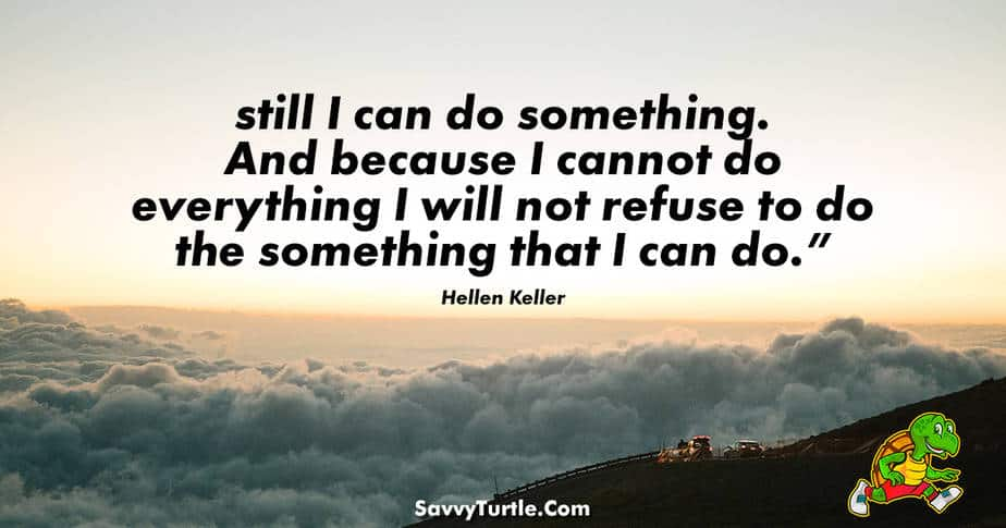 still I can do something And because I cannot do everything