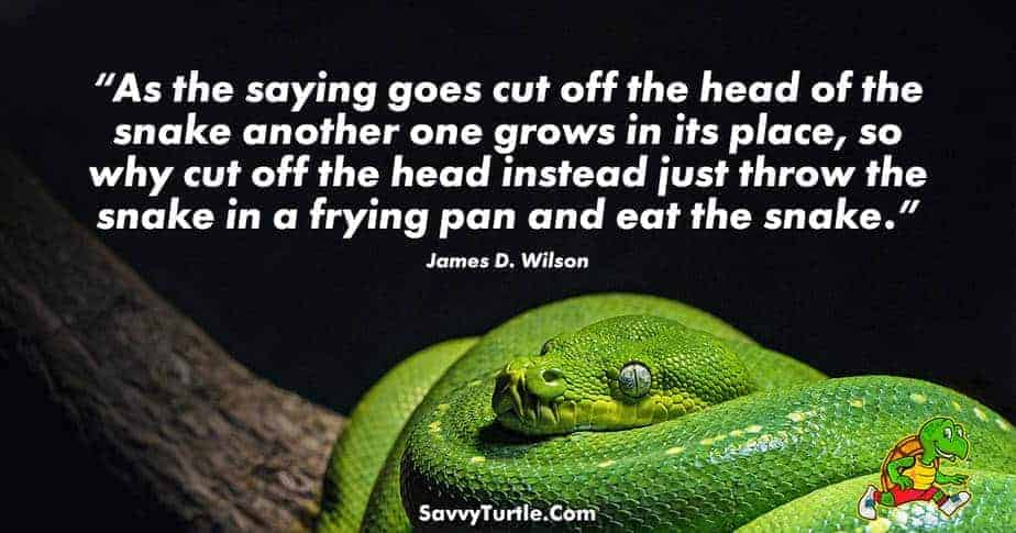 As the saying goes cut off the head of the snake