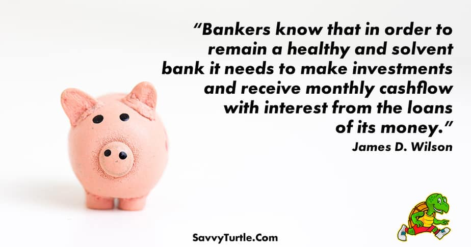 Bankers know that in order to remain a healthy