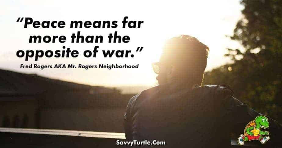 Peace means far more than the opposite of war: