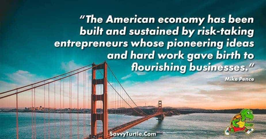 The American economy has been built and sustained by