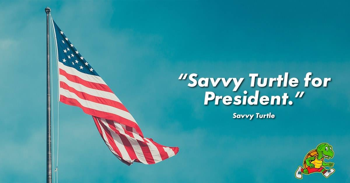 Savvy Turtle for President Quote