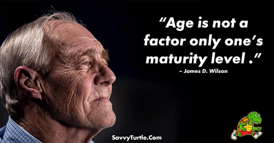 Age is not a factor only ones maturity level