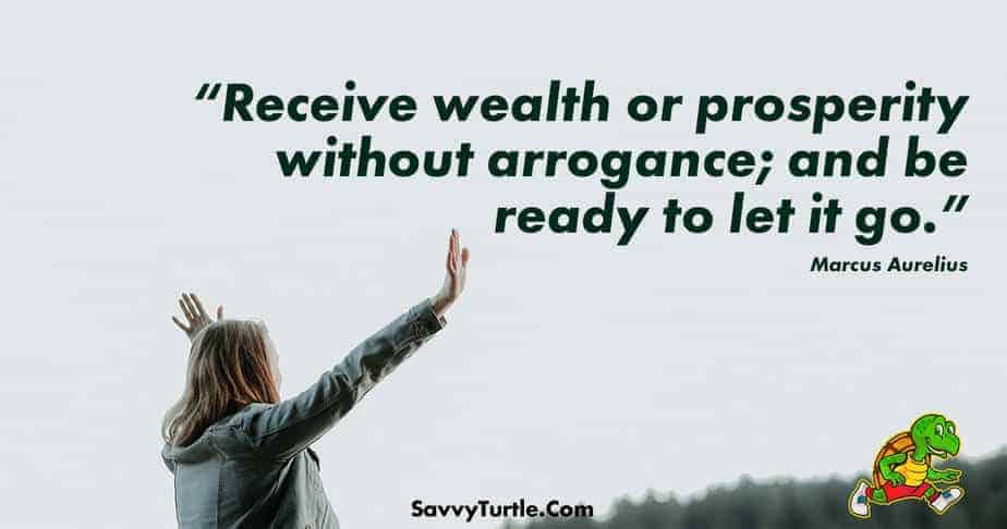 Receive wealth or prosperity without arrogance