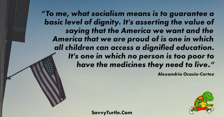 To me what socialism means is to