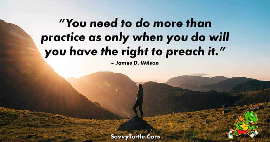 You need to do more than practice as only when you do
