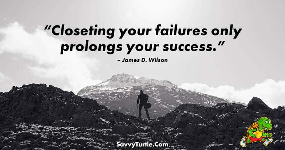 Closeting your failures only prolongs your success