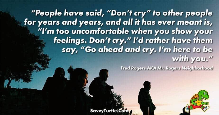 People have said Dont cry to other people for years