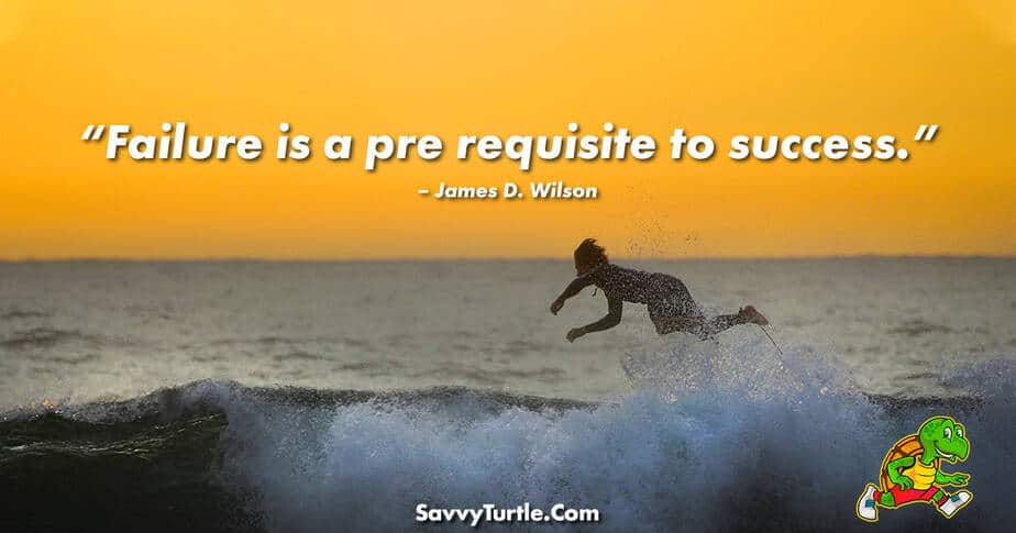 Failure is a pre requisite to success
