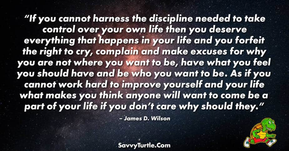 If you cannot harness the discipline needed to take control