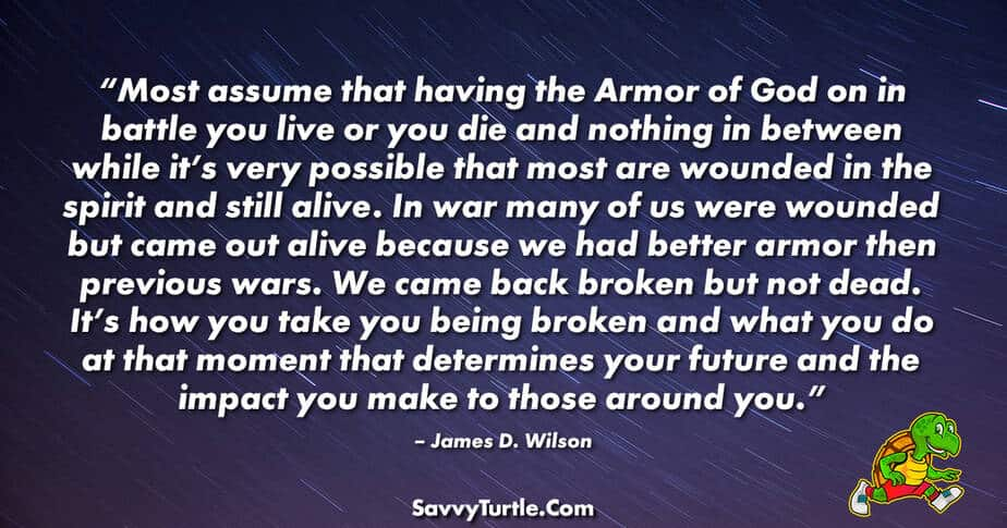 Most assume that having the Armor of God on