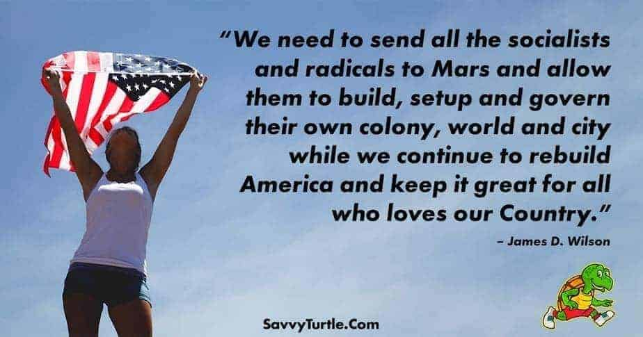We need to send all the socialists and radicals to Mars