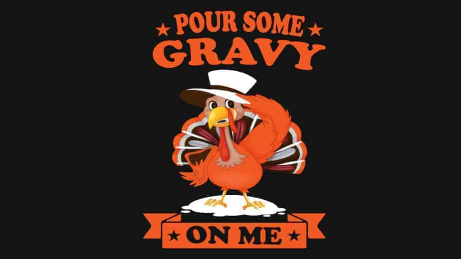 Pour Some Gravy On Me