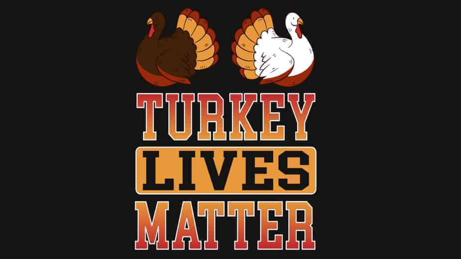 Turkey Lives Matter