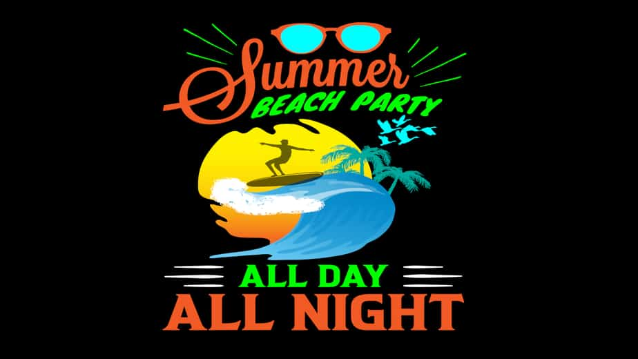 Summer Beach Party All Day All Night