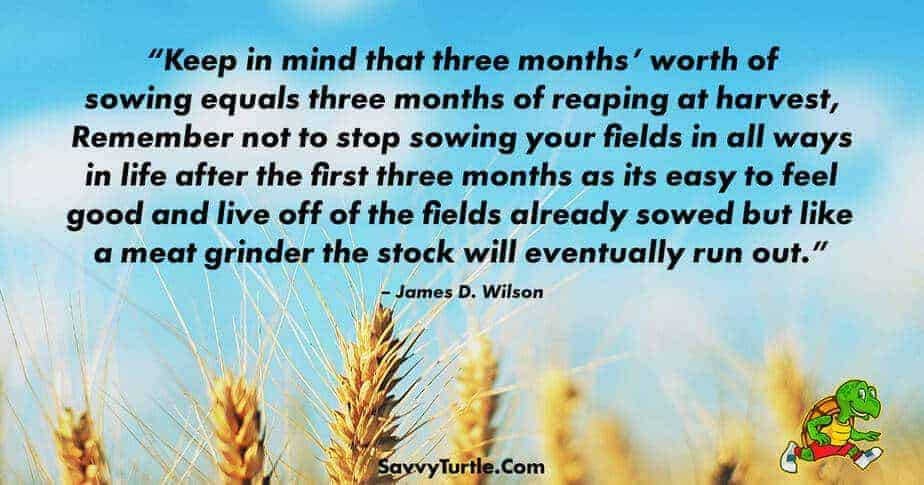 Keep in mind that three months worth of sowing equals