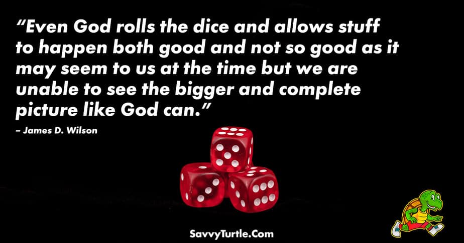Even God rolls the dice and allows stuff to happen