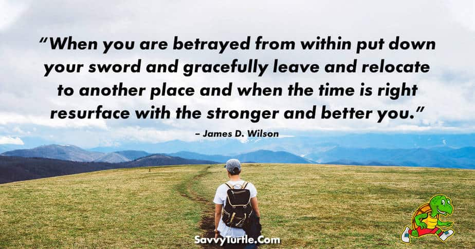 When you are betrayed from within put down your sword