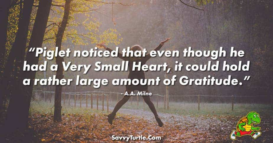 Piglet noticed that even though he had a Very Small Heart