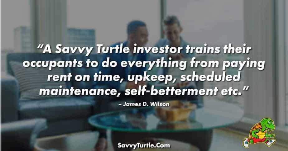 A Savvy Turtle investor trains their occupants to do everything
