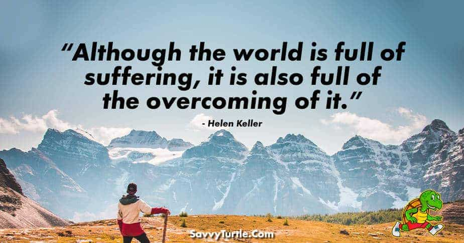 Although the world is full of suffering