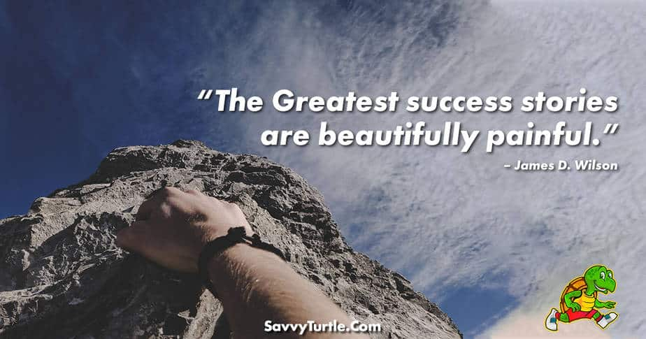 The Greatest success stories are beautifully painful