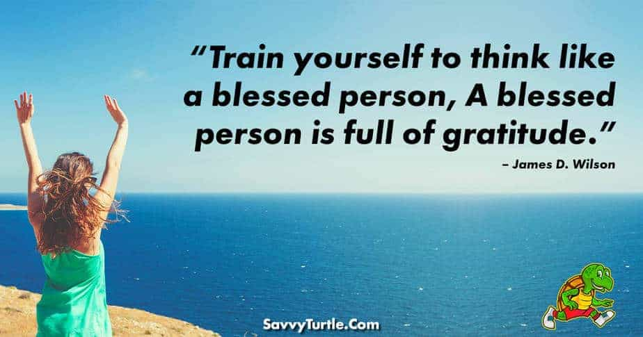 Train yourself to think like a blessed person