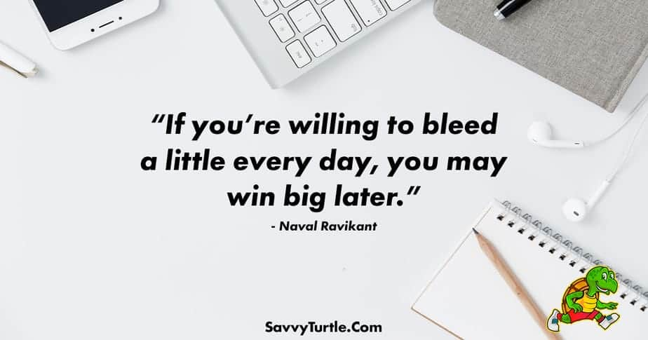 If youre willing to bleed a little every day