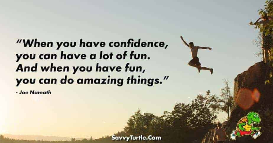 When you have confidence you can have a lot of fun