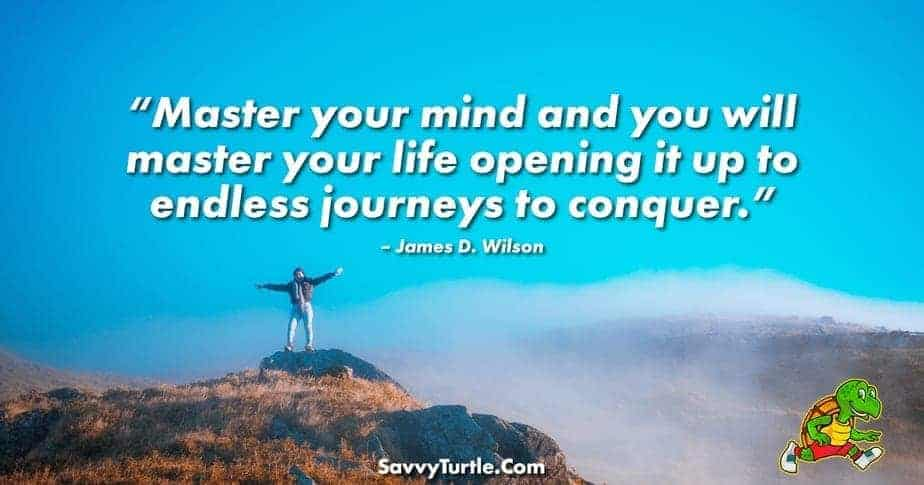 Master your mind and you will master your life opening