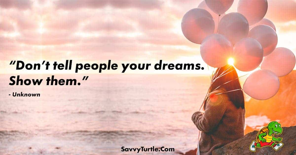 Dont tell people your dreams show them