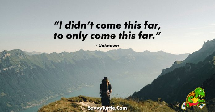 I didnt come this far to only come this far