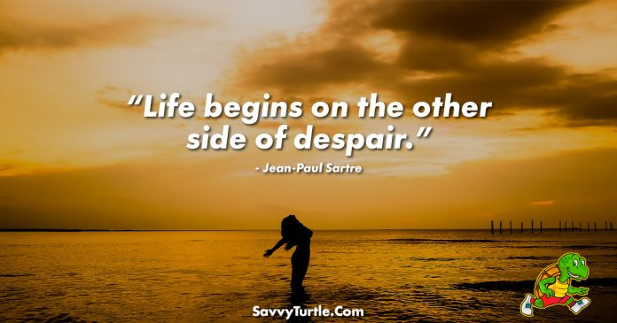 Life begins on the other side of despair