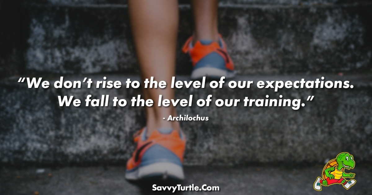 We dont rise to the level of our expectations