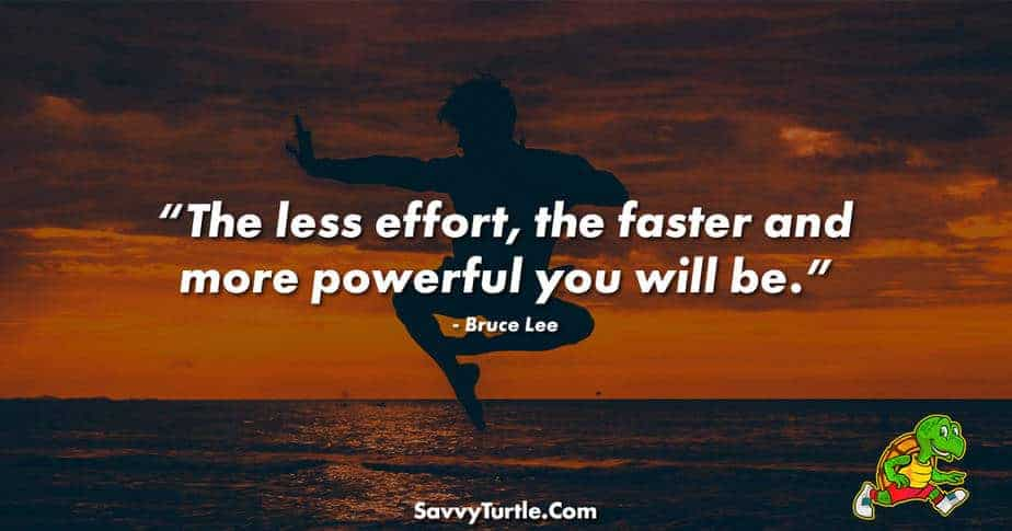 The less effort the faster and more powerful