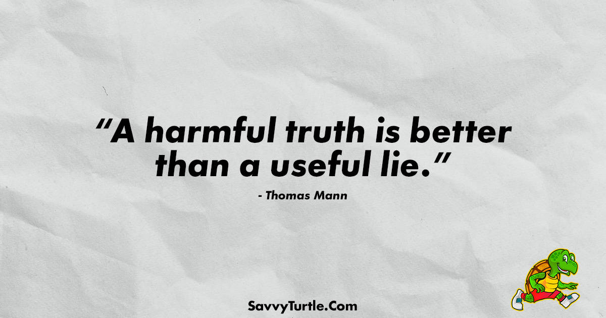 A harmful truth is better than a useful lie